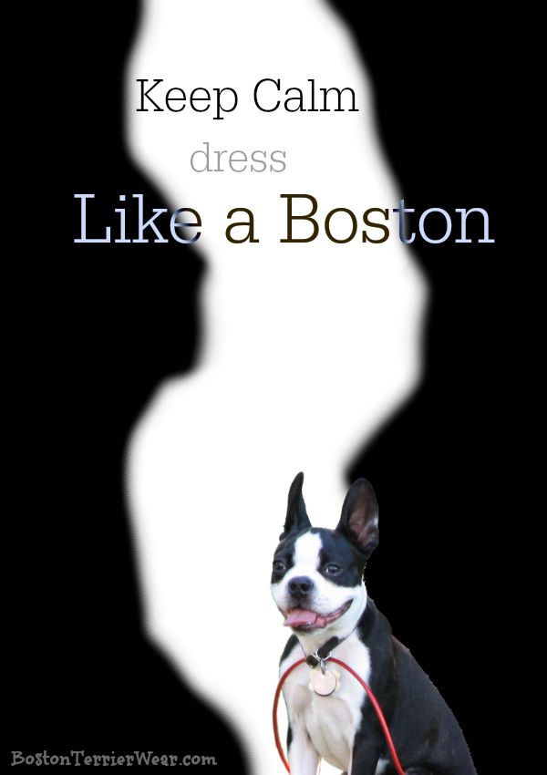 Keep Calm and Dress like a Boston